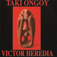 Taki Ongoy. Víctor Heredia